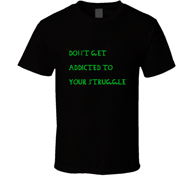 No Struggles T Shirt