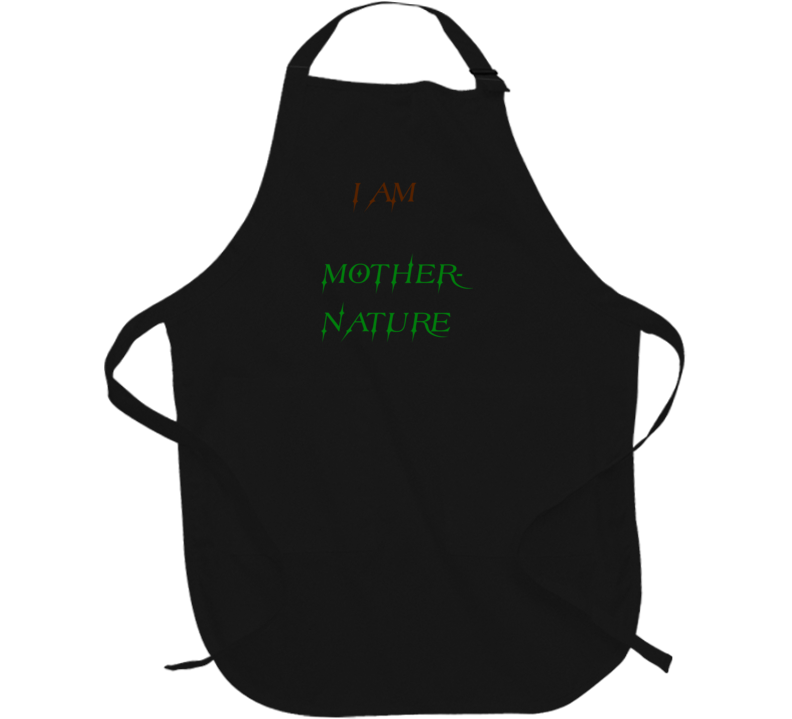 I Am Mother Nature 100% Great Quality Cooking Apron
