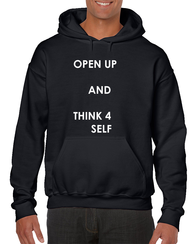 Open Up And Think 4 Self Hoodie
