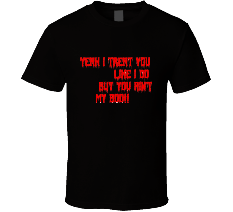 You Ain't My Boo 100% Cotton T-shirt