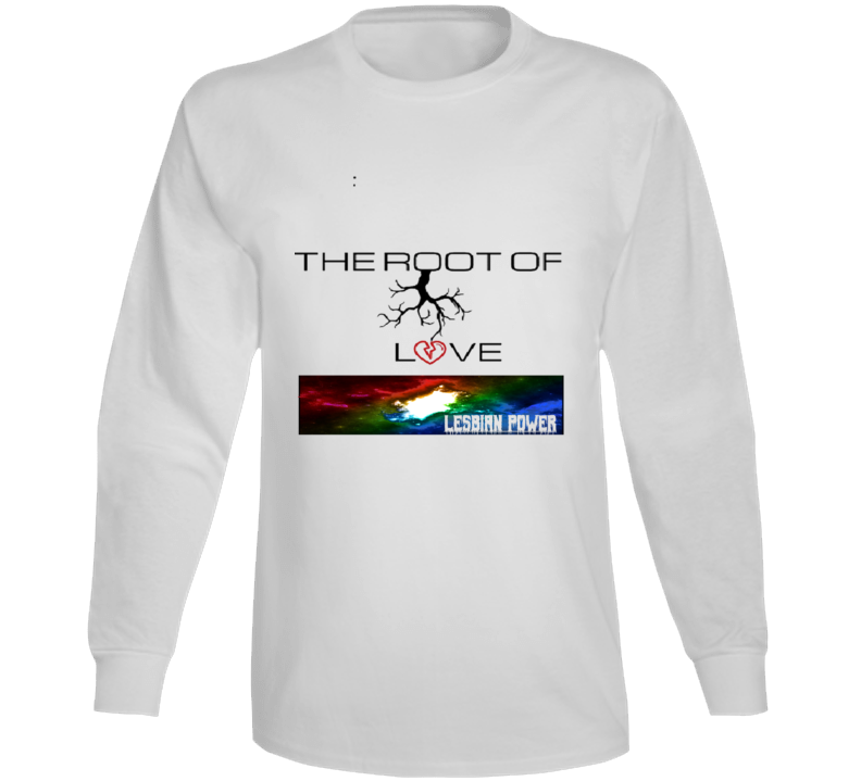 The Root Of Love Logo ( Lesbian Power ) Long Sleeve