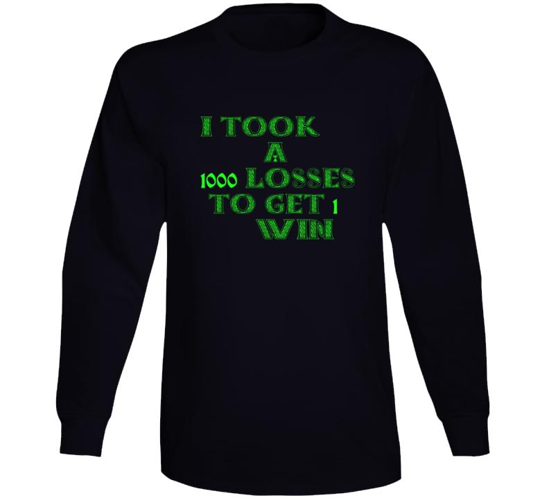 1000 Looses 1 Win Long Sleeve