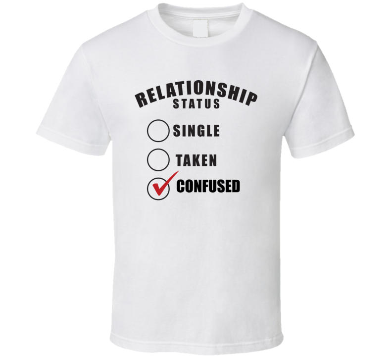 Confused Relationship Status T Shirt