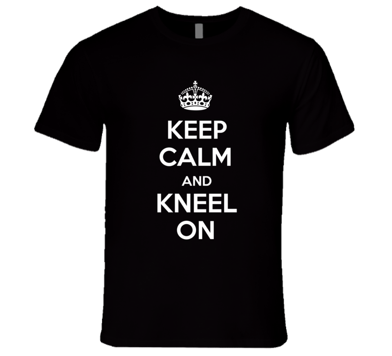 Kneel On T Shirt