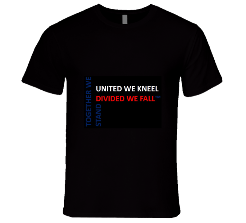 United We Kneel T Shirt