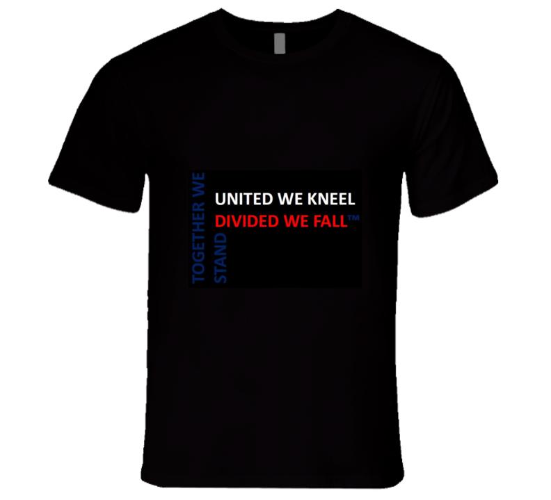 United We Kneel T Shirt
