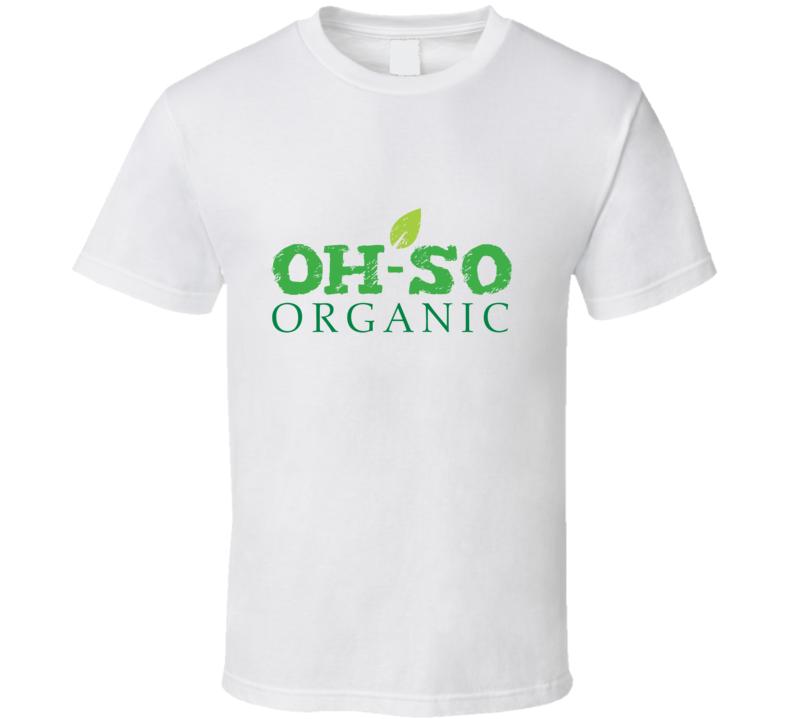 Oh-So Oraganic Fan T Shirt