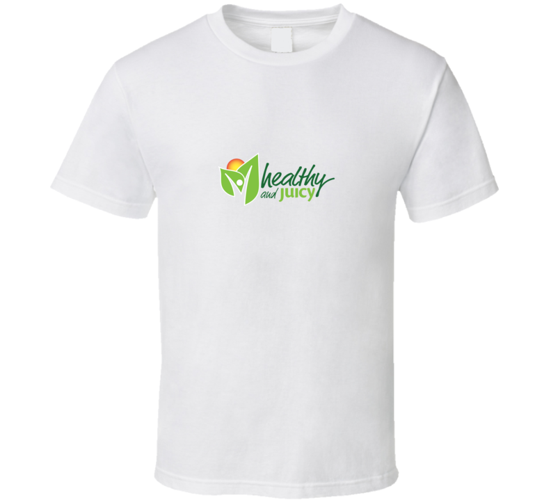Healthy and Juicy Fan T Shirt