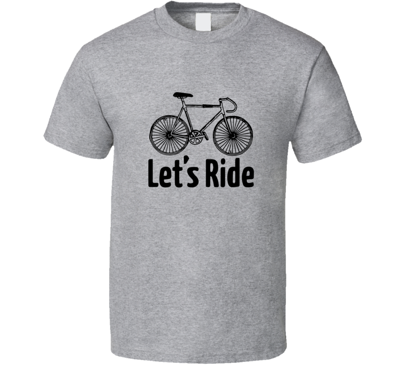 Let's Ride With Bicycle Fan T Shirt