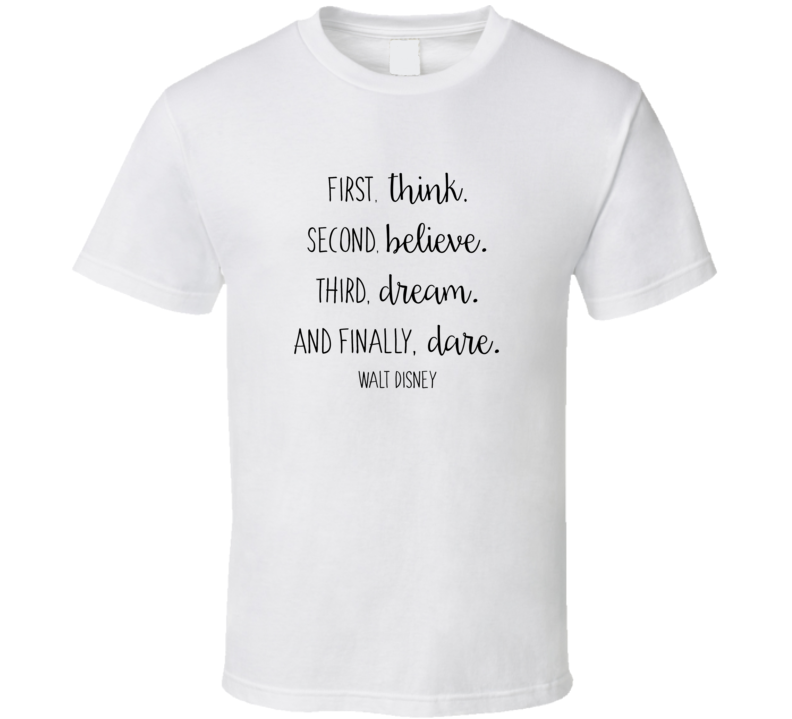 Walt Disney Think Believe Dream Dare Quote Fan T Shirt