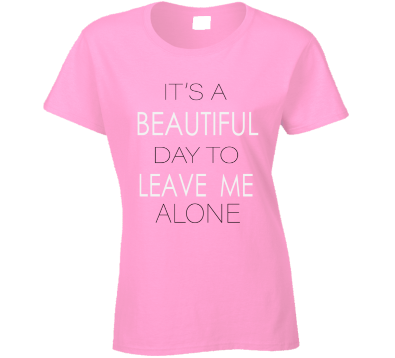 It's A Beautiful Day Ladies T Shirt