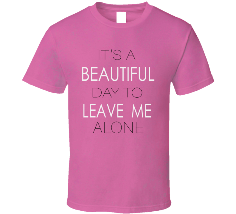 It's A Beautiful Day T Shirt