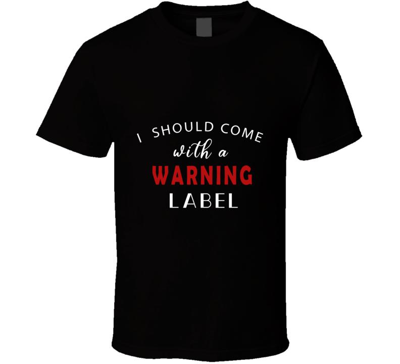 Warning Label T Shirt