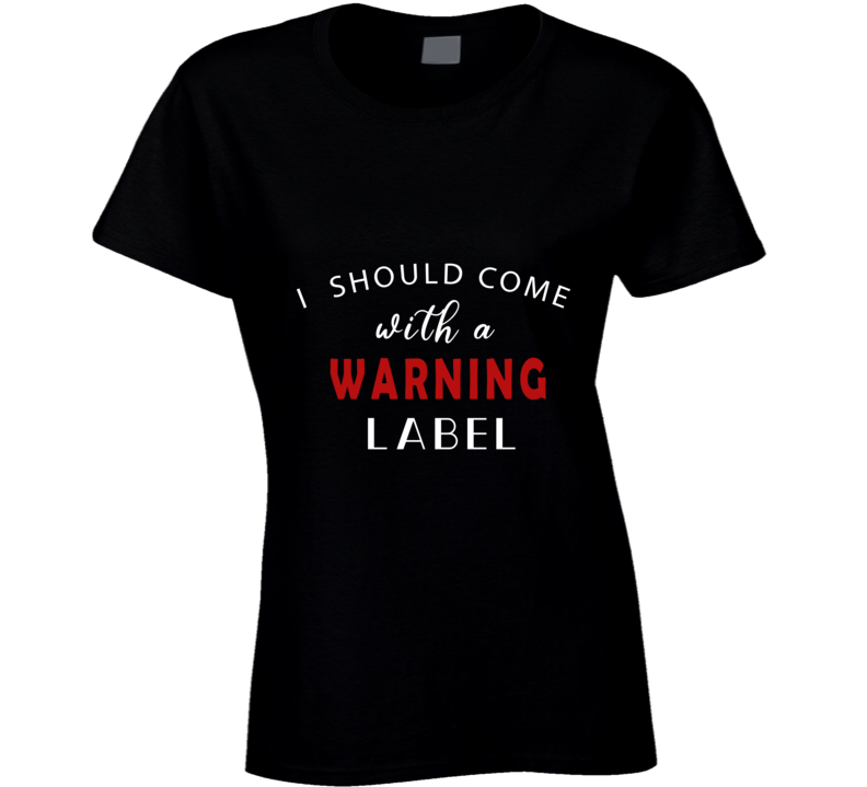 Warning Label Ladies T Shirt