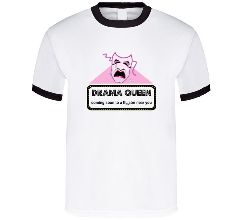 Drama Queen Theater T Shirt