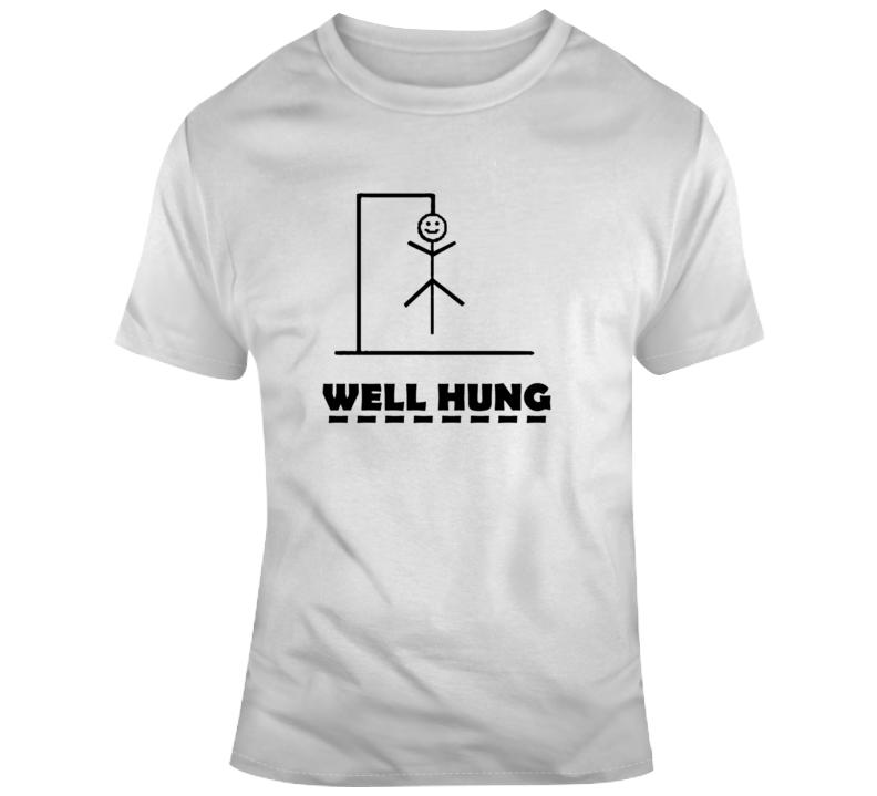 Well Hung Dick T Shirt