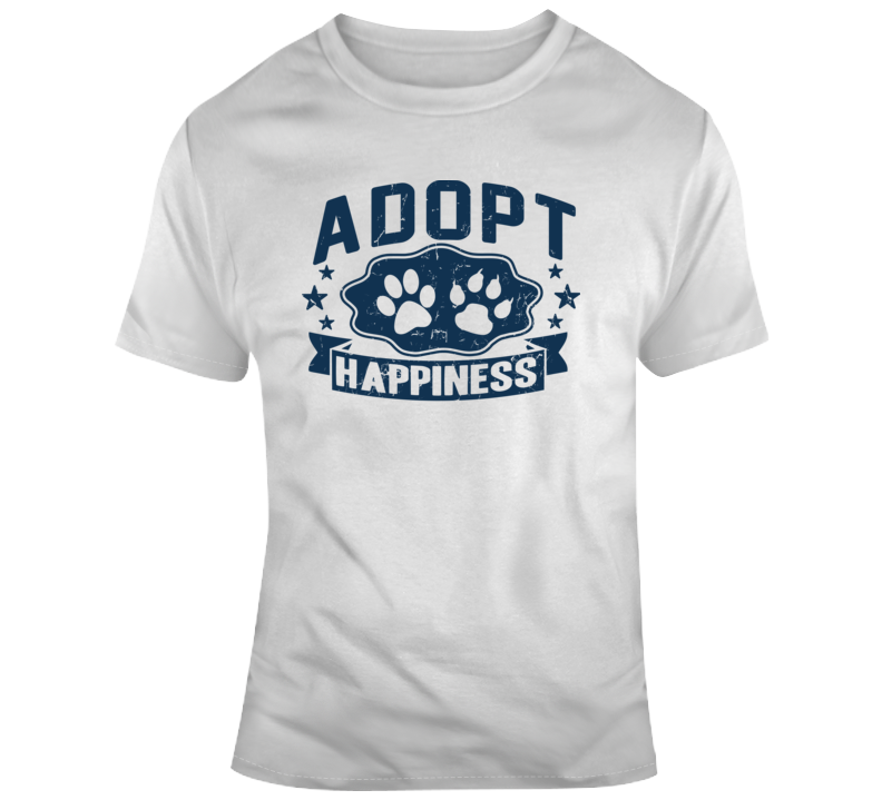 Adopt Happiness T Shirt