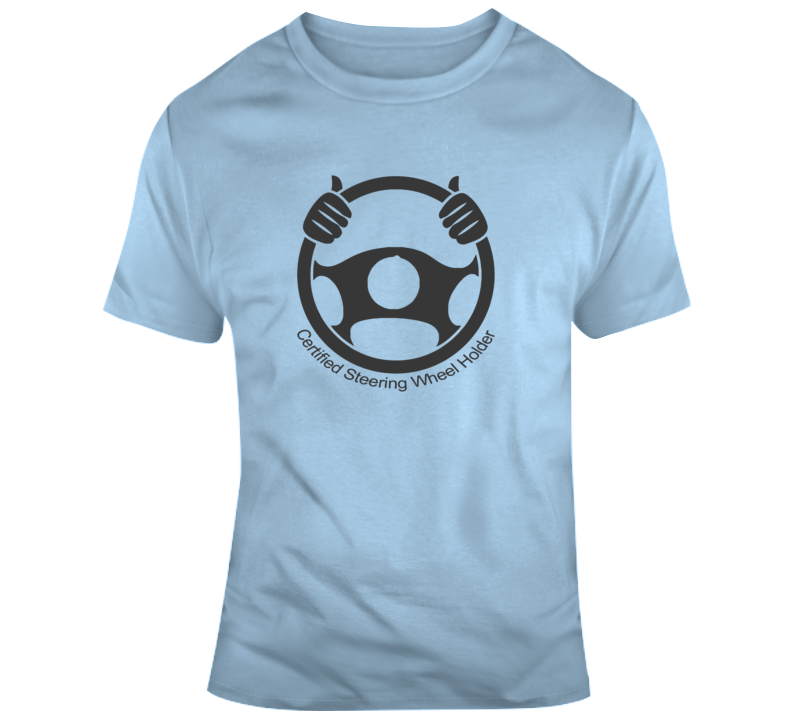 Certified Steering Holder T Shirt