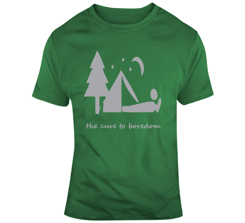 Camping, Cure To Boredom T Shirt