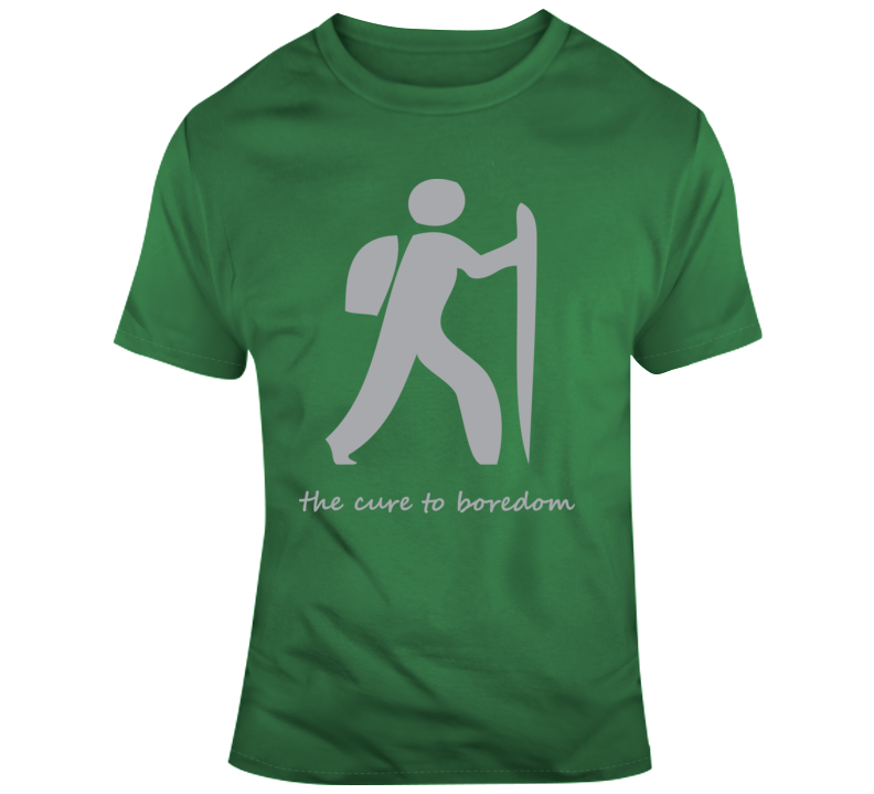 Hiking, Cure To Boredom T Shirt