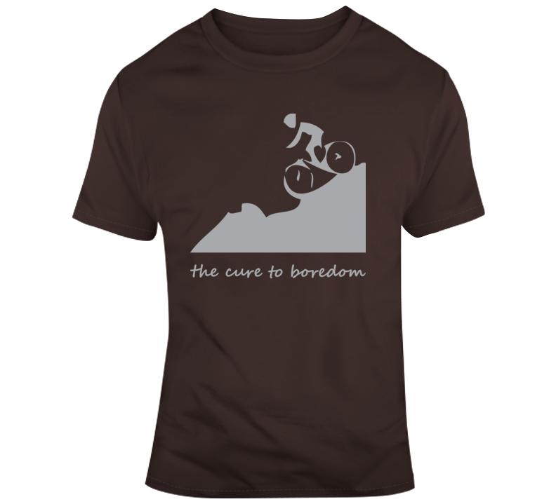 Mountain Biking, Cure To Boredom T Shirt