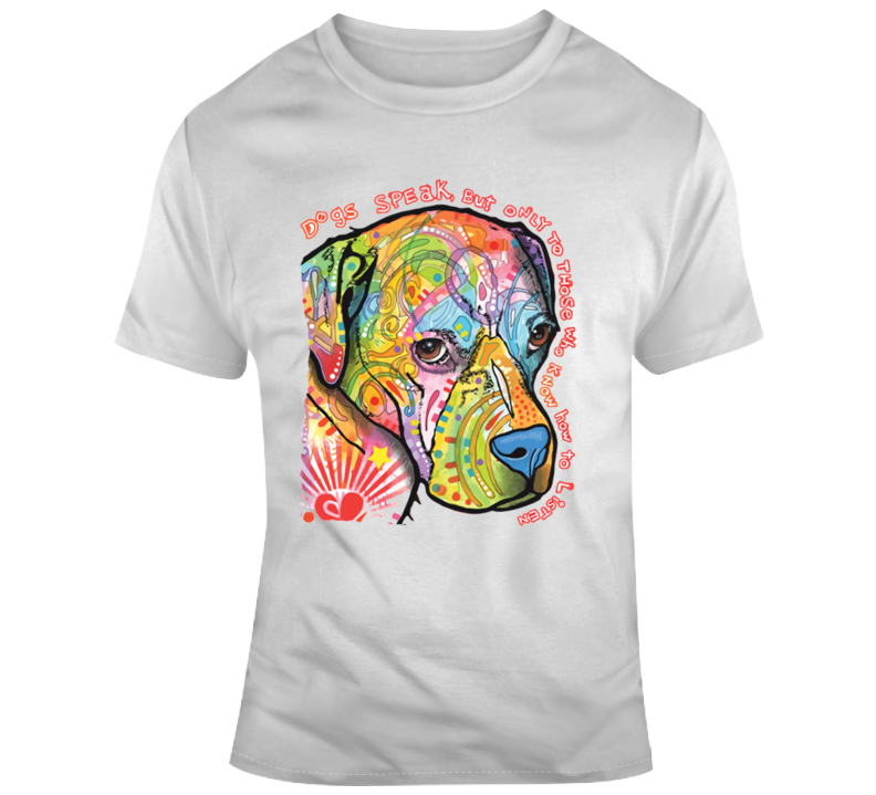 Dogs Speak, But  Only  To Those Who Know How To Listen T T Shirt