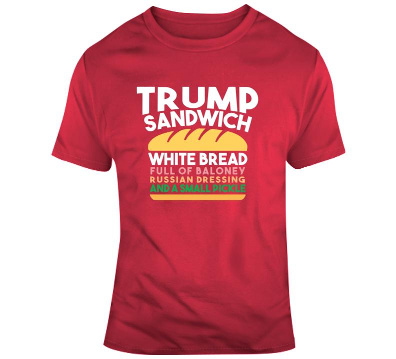 Trump Sandwich, Full Of Baloney T Shirt