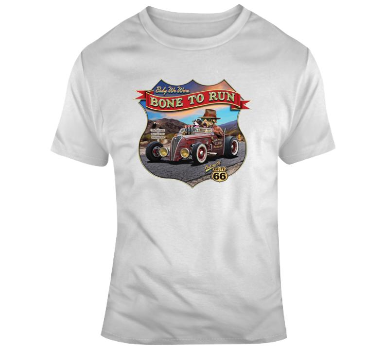 Baby We Were Bone To Run Route 66 T Shirt