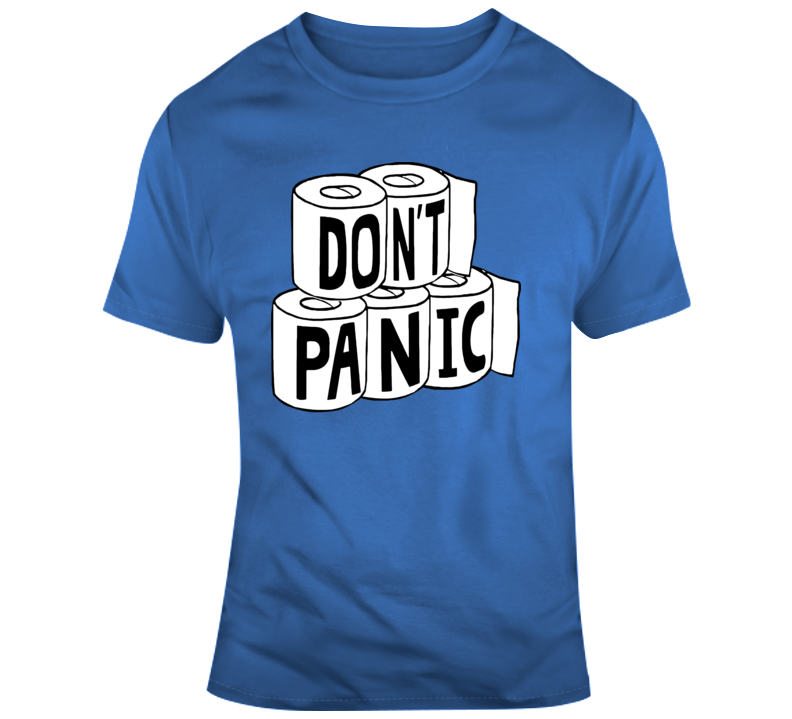 Don't Panic Toilet Paper T Shirt