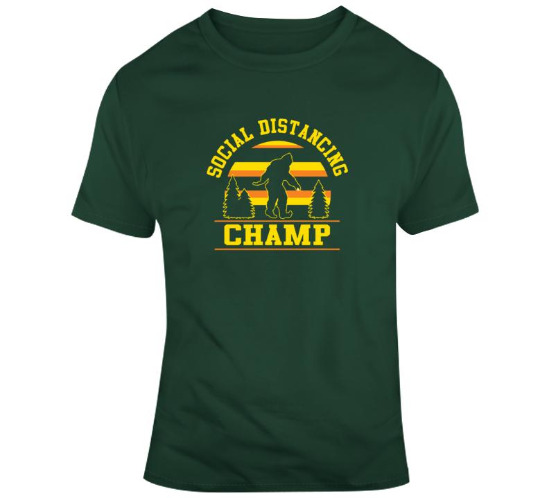 Social Distancing Champ Sasquatch T Shirt