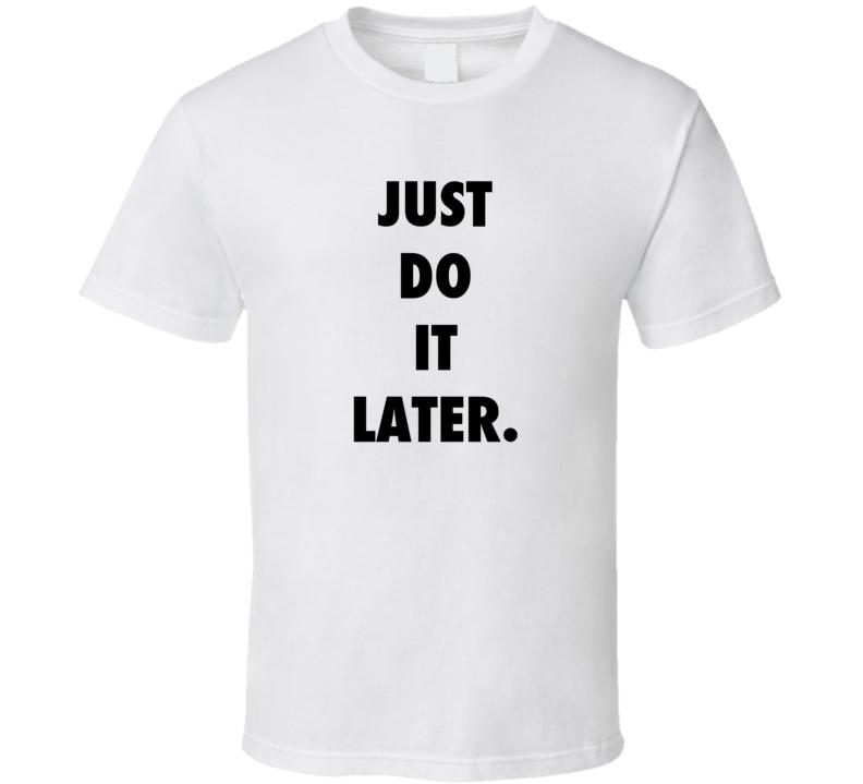 just do it T Shirt