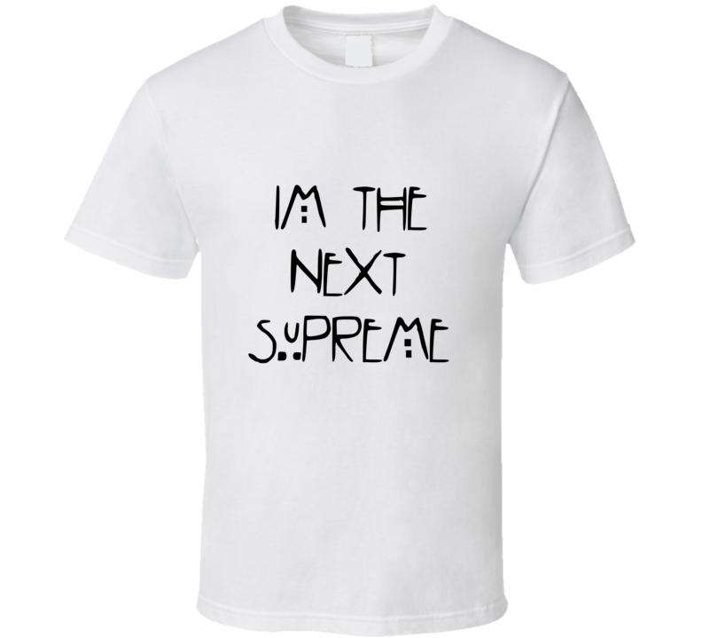 Im The Next Supreme - American Horror Stories T Shirt