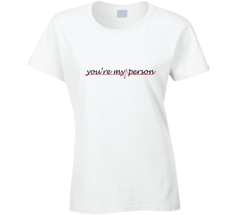 Youre My Person Greys Anatomy T Shirt Meredith And Christina
