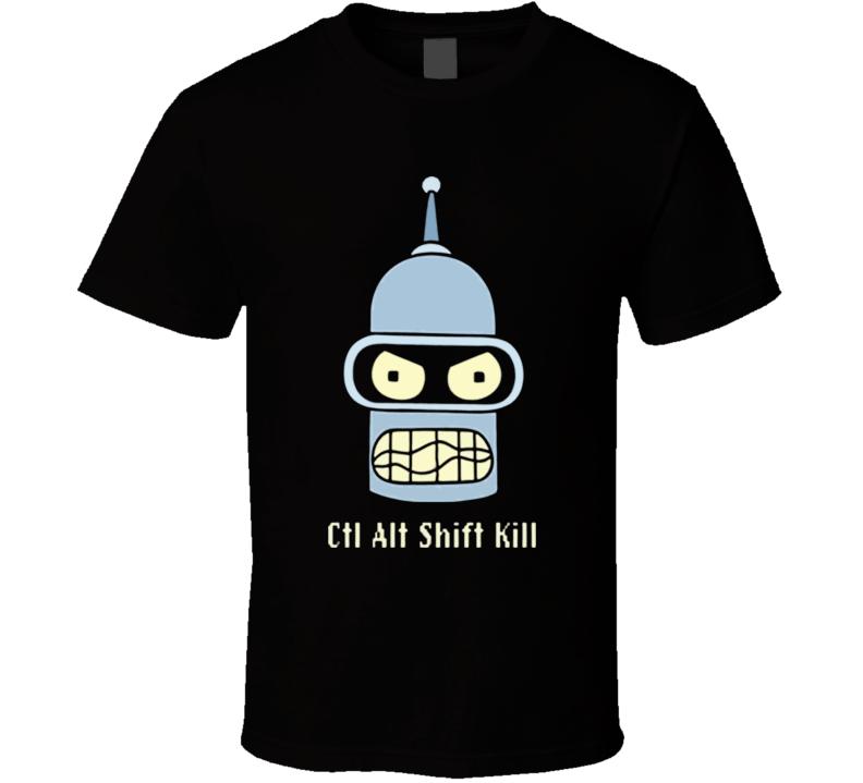 Futurama Ctrl Alt Shift Kill Bender T Shirt