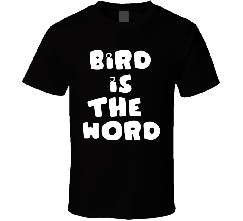 Family Guy Bird is the Word T Shirt