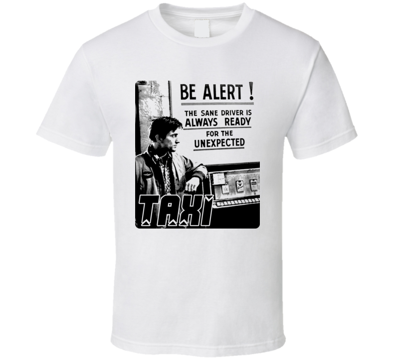 Taxi Driver Be Alert Deniro T Shirt