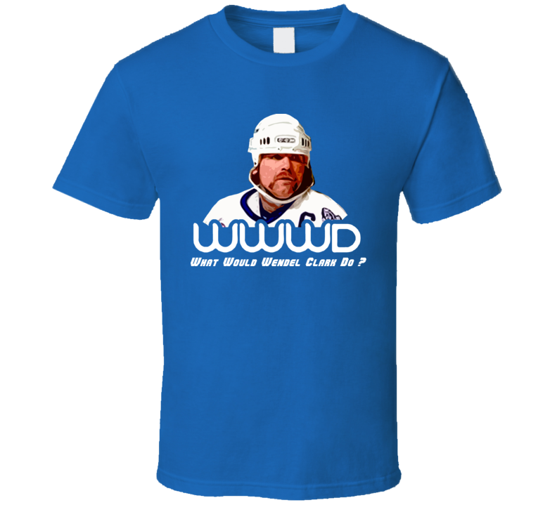 Wendel Clark What Would Wendel Do T Shirt