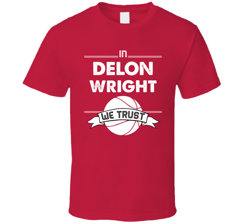Delon Wright We Trust Toronto Basketball T Shirt