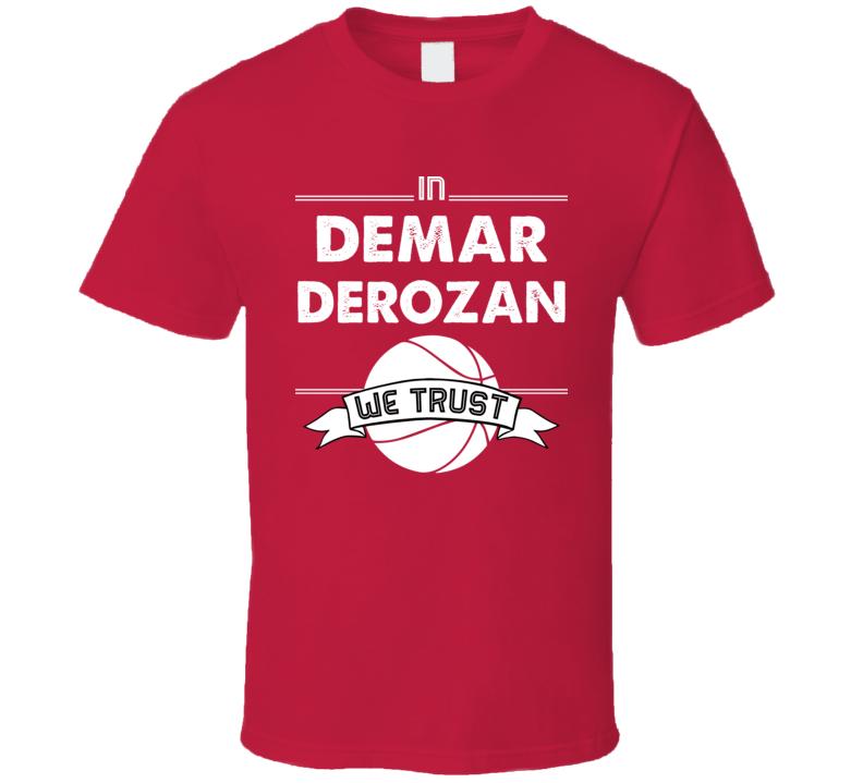 DeMar DeRozan We Trust Toronto Basketball T Shirt