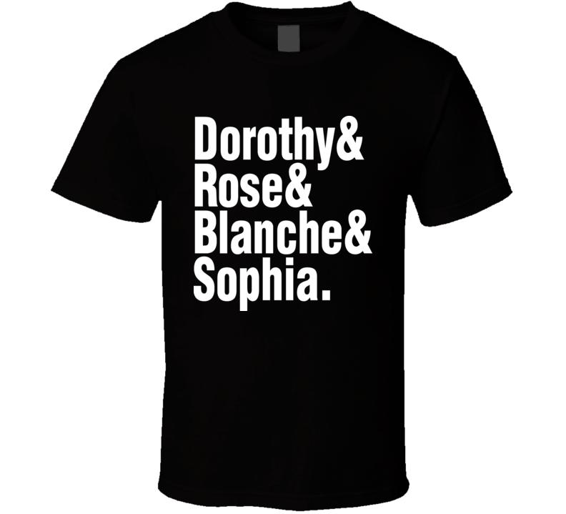 The Golden Girls Text TV Show T Shirt