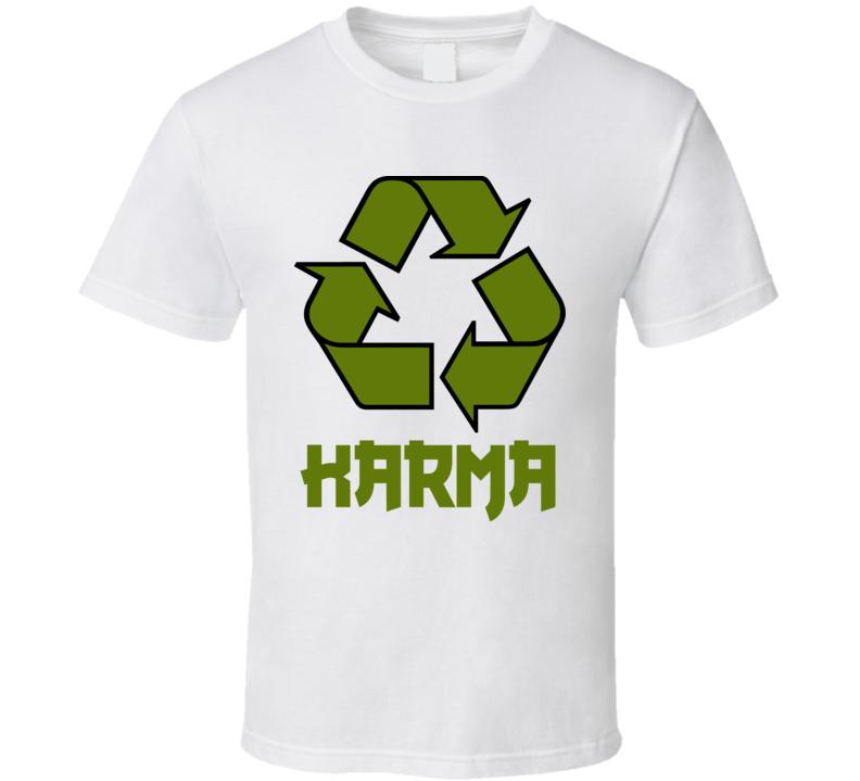Karma Recycle T Shirt