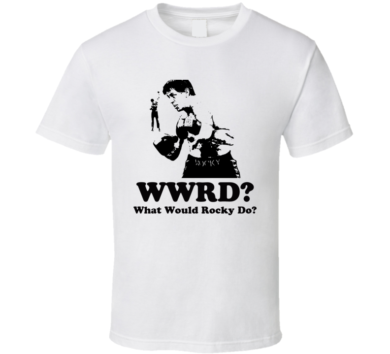 What Would Rocky Balboa Do Boxing Movie T Shirt