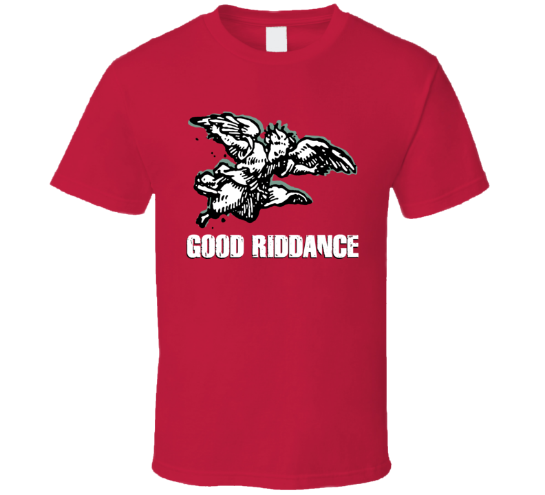 Good Riddance Punk Rock Retro T Shirt
