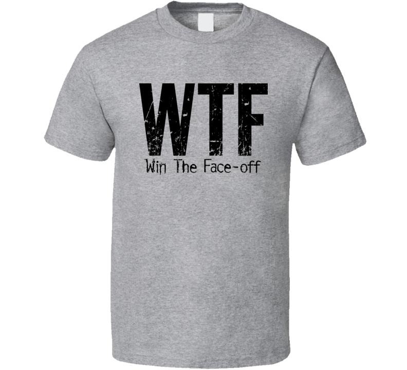 WTF Win The Faceoff Hockey T Shirt