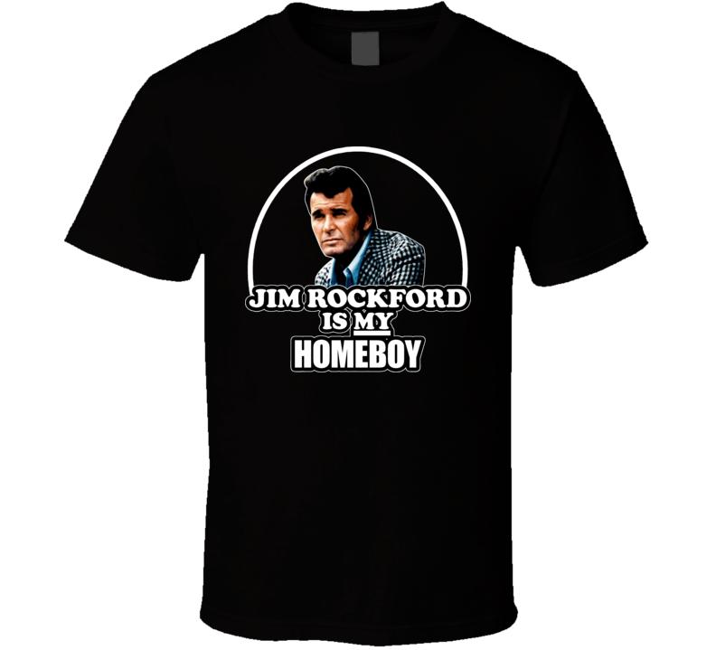 Jim Rockford Homeboy Rockford Files T Shirt