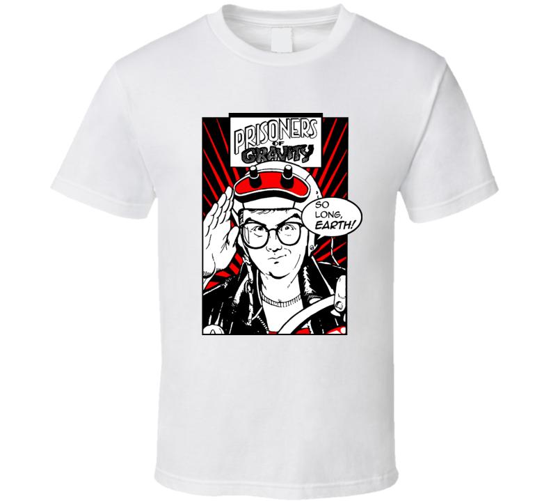 Prisoners Of Gravity TV T Shirt