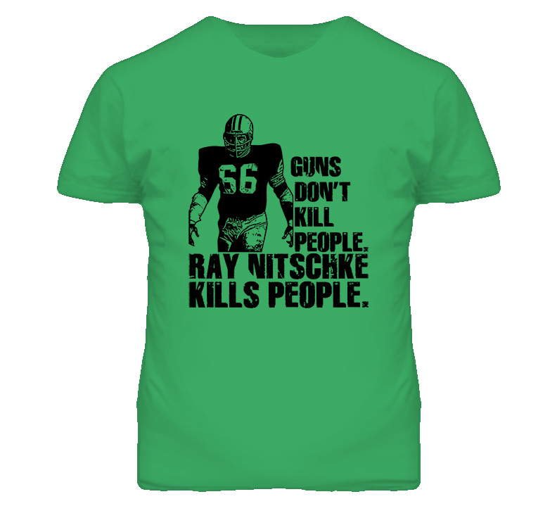 Guns Dont Kill People Ray Nitschke Kills People Football T Shirt