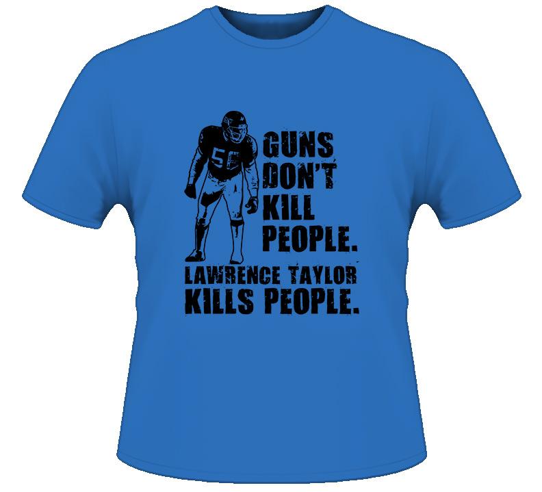 Lawrence Taylor LT Guns Dont Kill New York Football T Shirt
