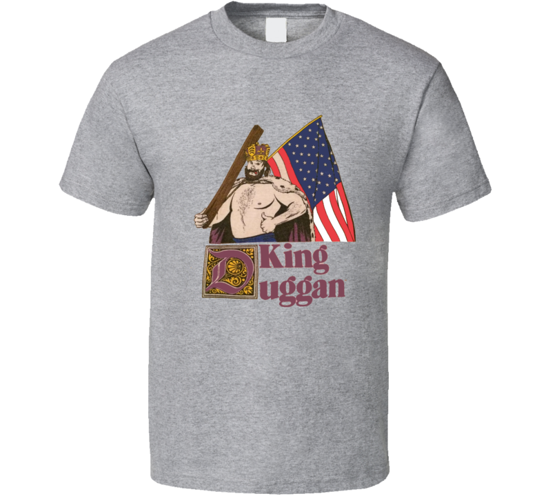 Hacksaw Jim Duggan King Duggan Retro Wrestling T Shirt