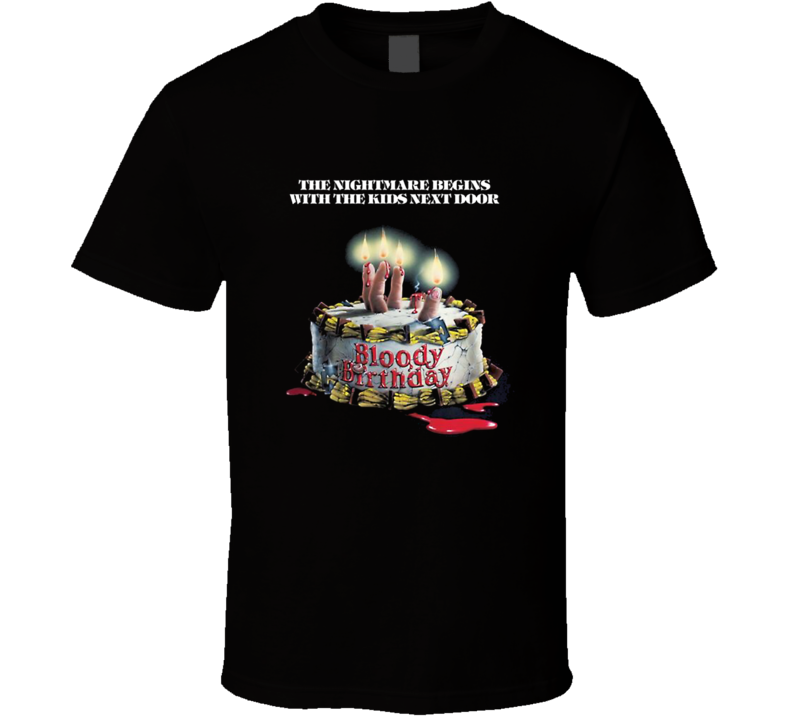 Bloody Birthday Horror Movie T Shirt